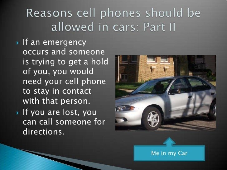 essay cell phones should not banned while driving There's a lot of discussion if cell phones should be banned using cell phones while driving should be banned i enjoyed writing this essay.