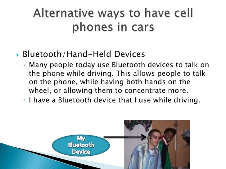 use of cell phone while driving essay Cell phone use while driving essay sample it cannot be denied that science and technology have been instrumental in helping us in our daily lives, especially with regards to the way we socialize with each other.
