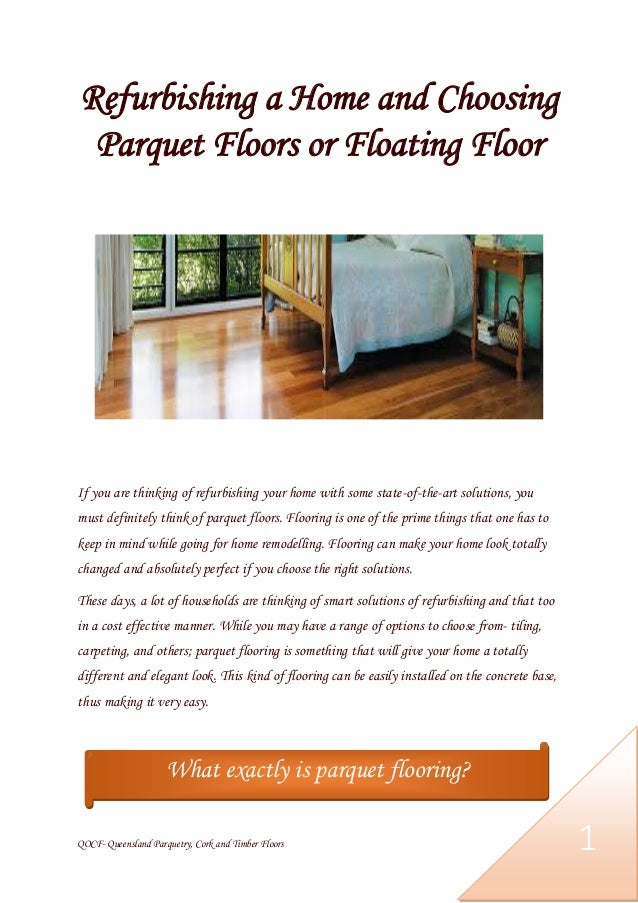 QOCF- Queensland Parquetry, Cork and Timber Floors 1 Refurbishing a Home and Choosing Parquet Floors or Floating Floor If ...