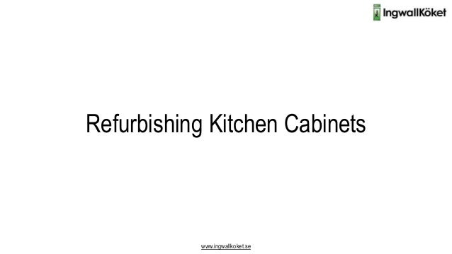 Refurbishing Kitchen Cabinets www.ingwallkoket.se