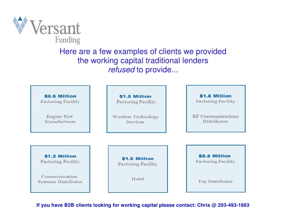 Here are a few examples of clients we provided              the working capital traditional lenders                       ...