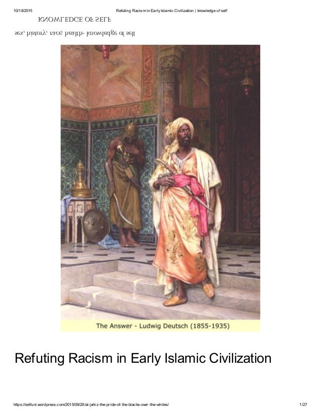 10/18/2015 Refuting Racism in EarlyIslamic Civilization | knowledge of self https://selfuni.wordpress.com/2015/09/28/al-ja...