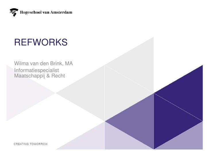 Refworks<br />Wilma van den Brink, MA<br />Informatiespecialist Maatschappij & Recht<br />1<br />