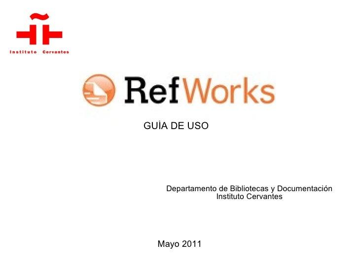 Departamento de Bibliotecas y Documentación Instituto Cervantes Mayo 2011 GUÍA DE USO