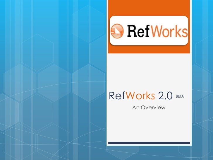 RefWorks 2.0 BETA<br />An Overview<br />