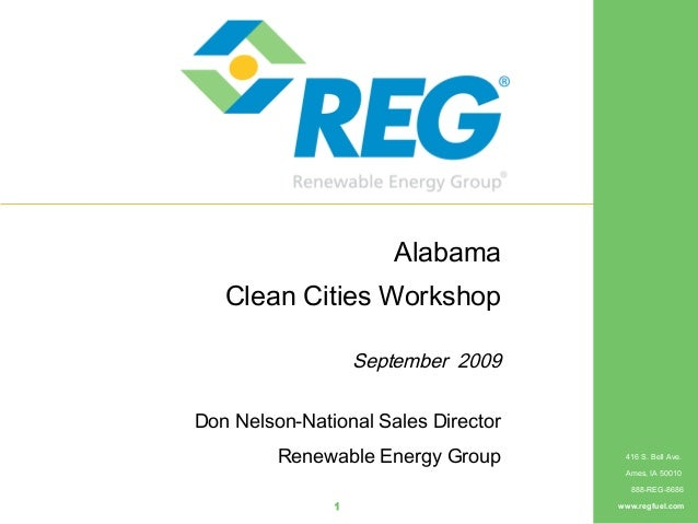 416 S. Bell Ave. Ames, IA 50010 888-REG-8686 www.regfuel.com1 Alabama Clean Cities Workshop September 2009 Don Nelson-Nati...