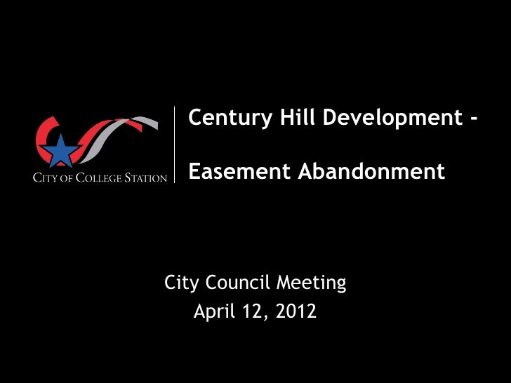 Century Hill Development -  Easement AbandonmentCity Council Meeting   April 12, 2012