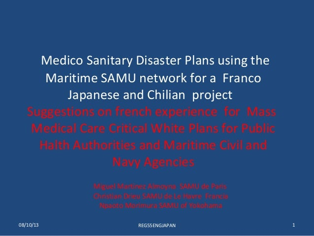 Medico Sanitary Disaster Plans using the Maritime SAMU network for a Franco Japanese and Chilian project Suggestions on fr...