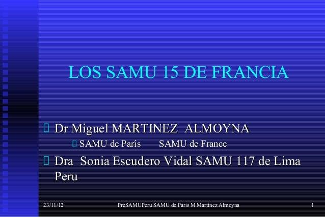 LOS SAMU 15 DE FRANCIA    Dr Miguel MARTINEZ ALMOYNA            SAMU de París         SAMU de France    Dra Sonia Escudero...