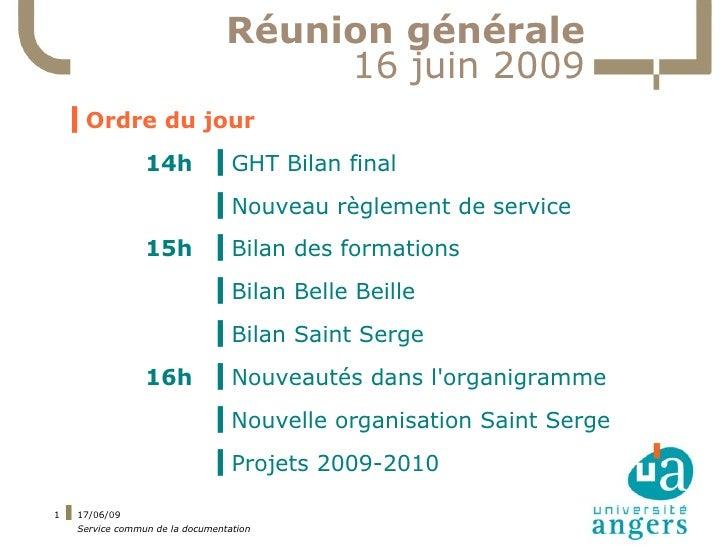 Réunion générale                                       16 juin 2009     ▍Ordre du jour                  14h           ▍GHT...