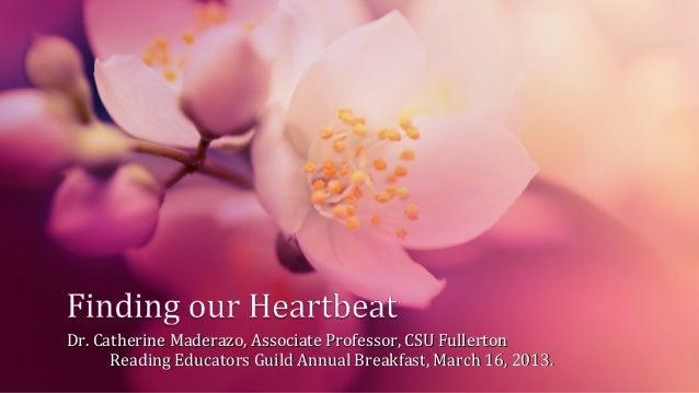 Dr. Catherine Maderazo, Associate Professor, CSU Fullerton      Reading Educators Guild Annual Breakfast, March 16, 2013.