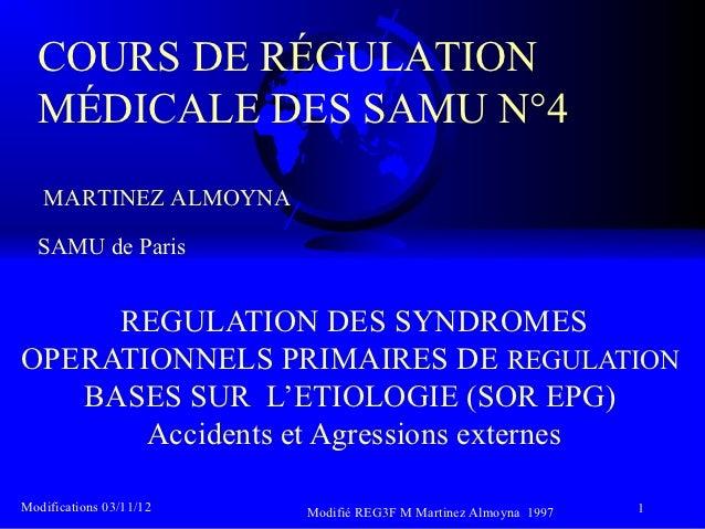 COURS DE RÉGULATION  MÉDICALE DES SAMU N°4   MARTINEZ ALMOYNA  SAMU de Paris     REGULATION DES SYNDROMESOPERATIONNELS PRI...