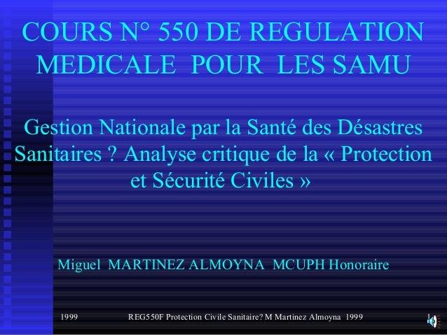 COURS N° 550 DE REGULATIONMEDICALE POUR LES SAMUGestion Nationale par la Santé des DésastresSanitaires ? Analyse critique ...