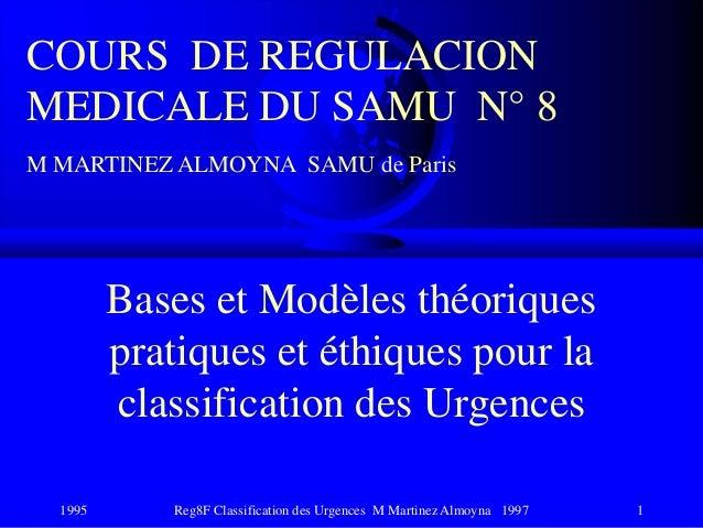 1995 Reg8F Classification des Urgences M Martinez Almoyna 1997 1 Bases et Modèles théoriques pratiques et éthiques pour la...