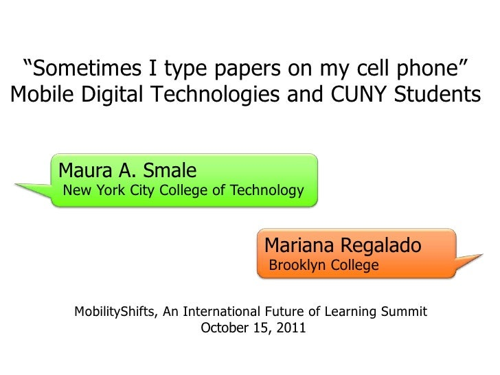 """Sometimes I type papers on my cell phone""Mobile Digital Technologies and CUNY Students    Maura A. Smale     New York Cit..."