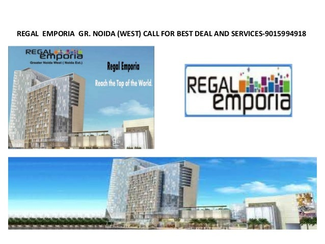 REGAL EMPORIA GR. NOIDA (WEST) CALL FOR BEST DEAL AND SERVICES-9015994918