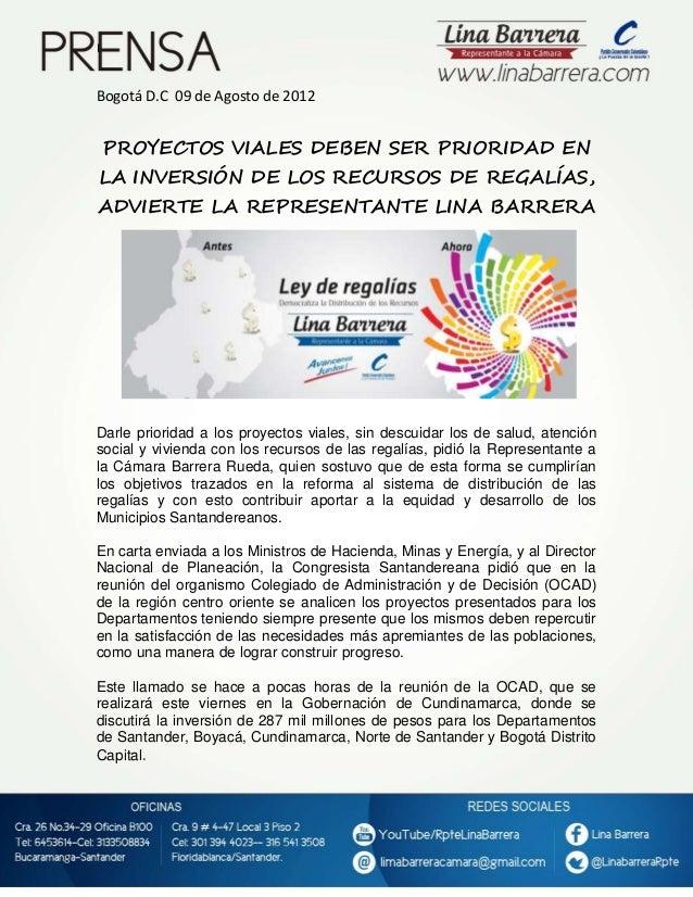 I  Bogotá D.C 09 de Agosto de 2012  PROYECTOS VIALES DEBEN SER PRIORIDAD EN LA INVERSIÓN DE LOS RECURSOS DE REGALÍAS, ADVI...