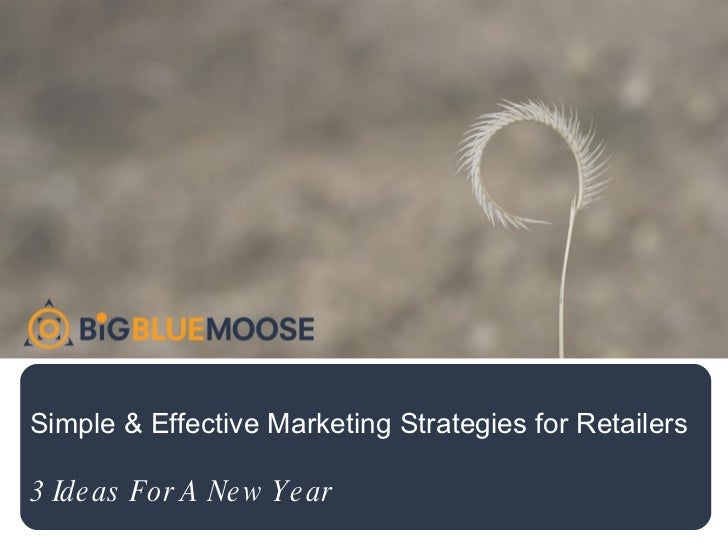 Simple & Effective Marketing Strategies for Retailers 3 Ideas For A New Year