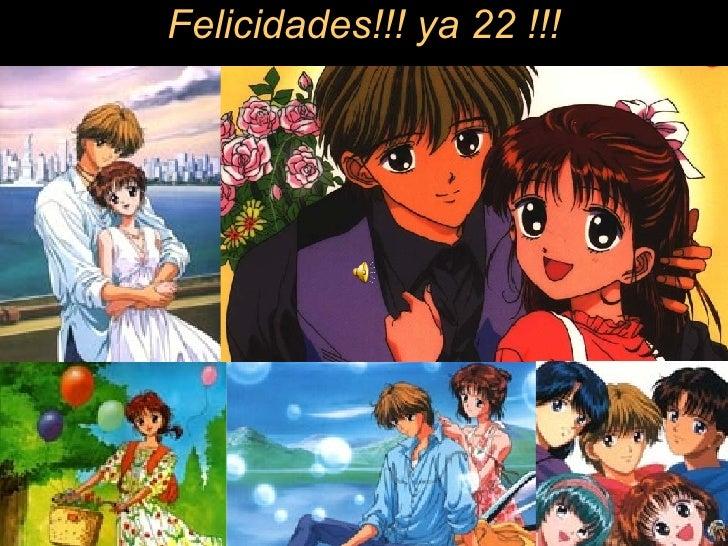 Felicidades!!! ya 22 !!!