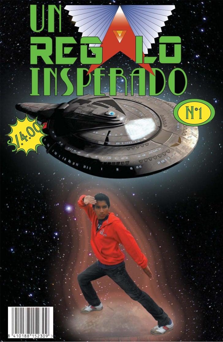 Un Regalo Inesperado                                                             En la nave nodrisa en el espacio... Dijo ...