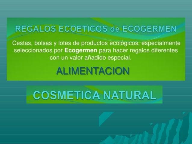 REGALOS ECOETICOS de ECOGERIVIEN  Cestas,  bolsas y lotes de productos ecológicos,  especialmente seleccionados por Ecoger...