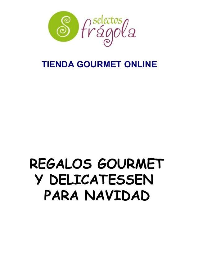 REGALOS GOURMET Y DELICATESSEN PARA NAVIDAD TIENDA GOURMET ONLINE