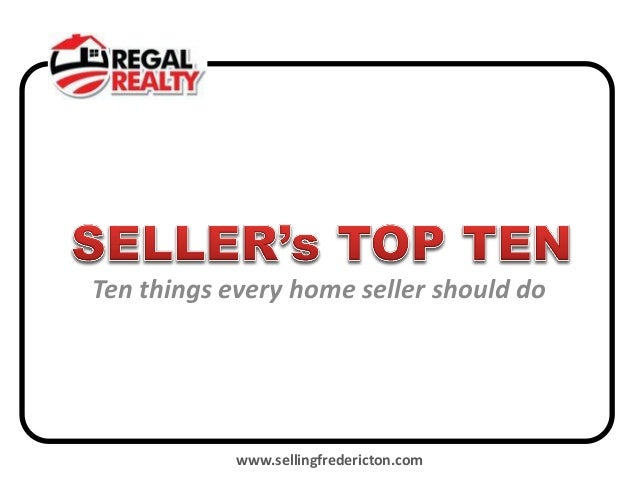 Ten things every home seller should do            www.sellingfredericton.com
