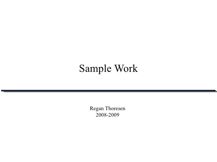 Sample Work Regan Thoresen 2008-2009