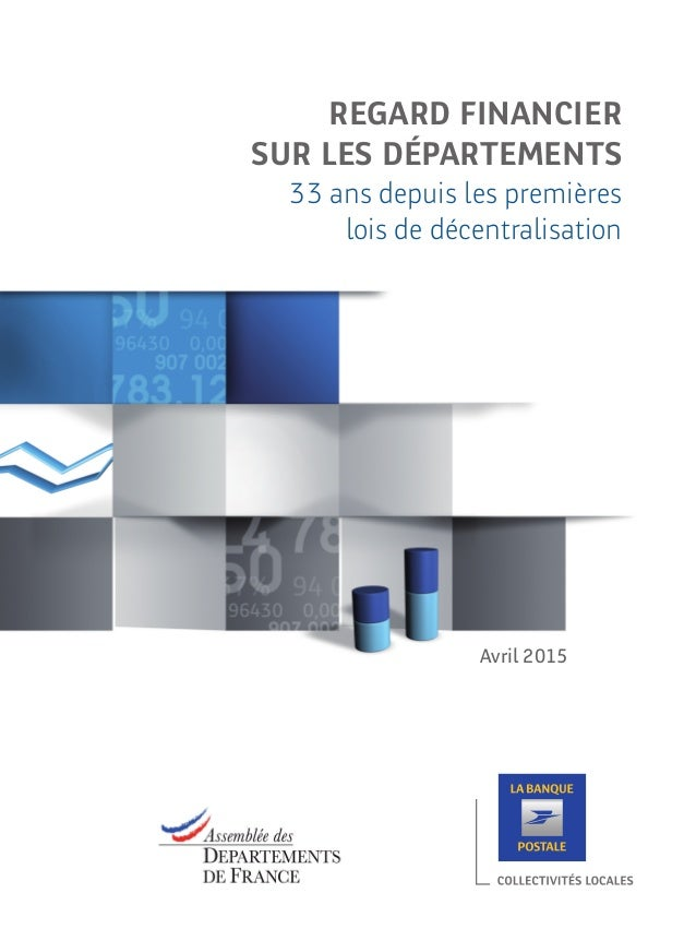 Avril 2015 REGARD FINANCIER SUR LES DéPARTEMENTS 33 ans depuis les premières lois de décentralisation Regard Financier MAS...