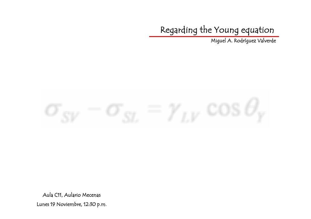 Regarding the Young equation                                             Miguel A. Rodríguez Valverde  Aula C11, Aulario M...