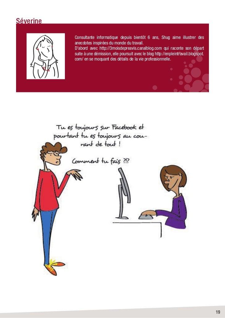 Séverine           Consultante informatique depuis bientôt 6 ans, Shug aime illustrer des           anecdotes inspirées du...