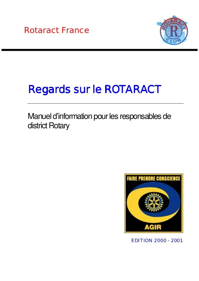 Regards sur le ROTARACT  Manuel d'information pour les responsables de  district Rotary  EDITION 2000 - 2001  Rotaract Fra...