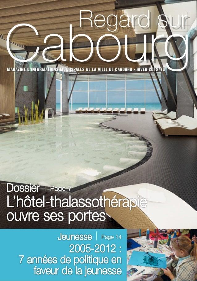 MAGAZINE D'INFORMATIONS MUNICIPALES DE LA VILLE DE CABOURG - HIVER 2012/13 Regard sur MAGAZINE D'INFORMATIONS MUNICIPALES ...