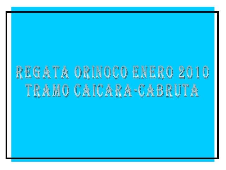 REGATA ORINOCO ENERO 2010 TRAMO CAICARA-CABRUTA