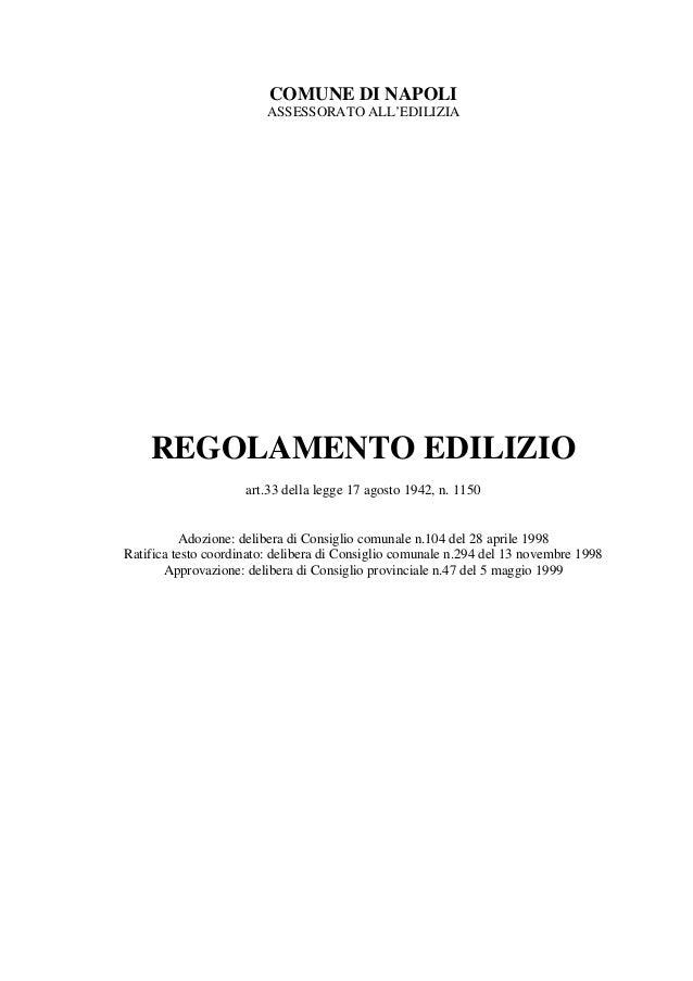 COMUNE DI NAPOLIASSESSORATO ALL'EDILIZIAREGOLAMENTO EDILIZIOart.33 della legge 17 agosto 1942, n. 1150Adozione: delibera d...