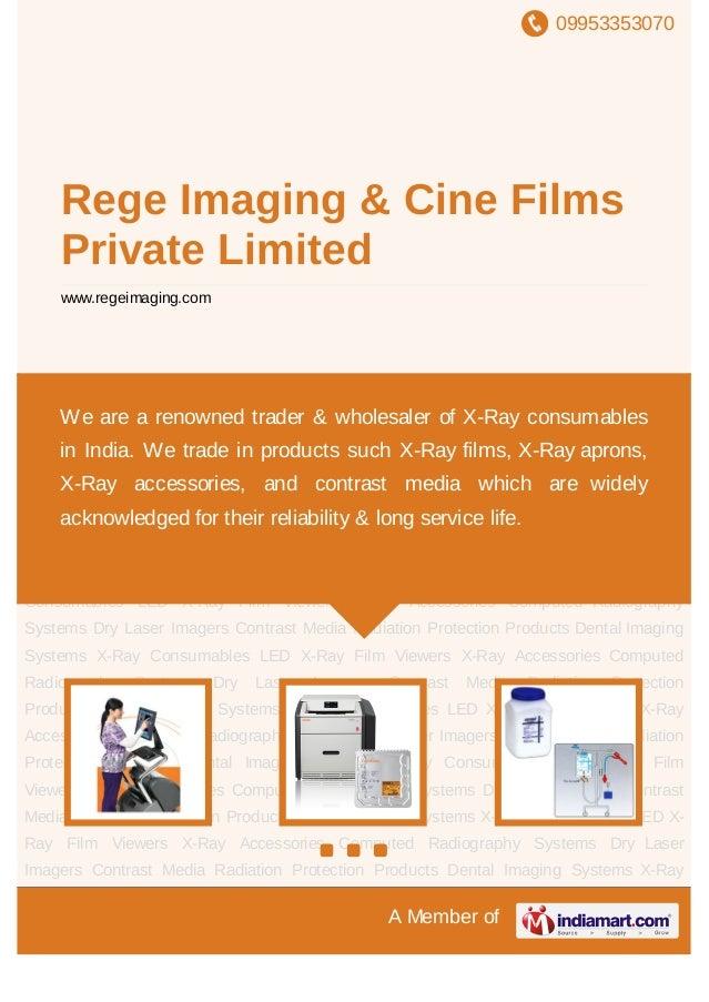 09953353070A Member ofRege Imaging & Cine FilmsPrivate Limitedwww.regeimaging.comComputed Radiography Systems Dry Laser Im...