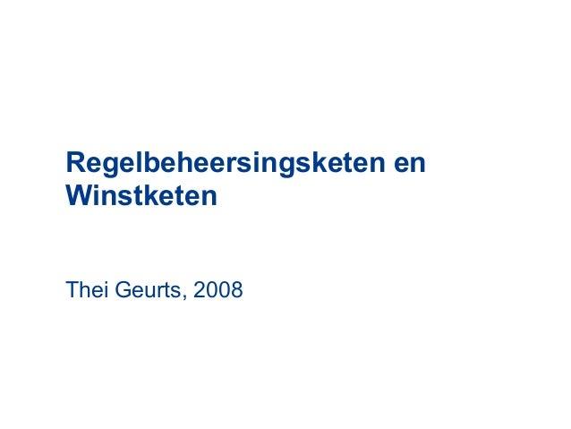 Regelbeheersingsketen en Winstketen Thei Geurts, 2008