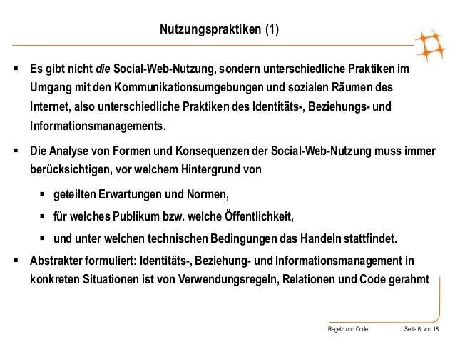 Regeln und Code Seite 6 von 18  Es gibt nicht die Social-Web-Nutzung, sondern unterschiedliche Praktiken im Umgang mit de...
