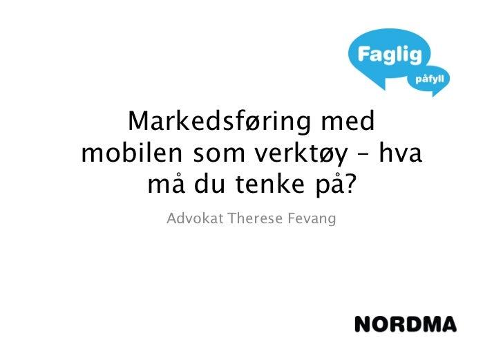 Markedsføring medmobilen som verktøy – hva    må du tenke på?      Advokat Therese Fevang