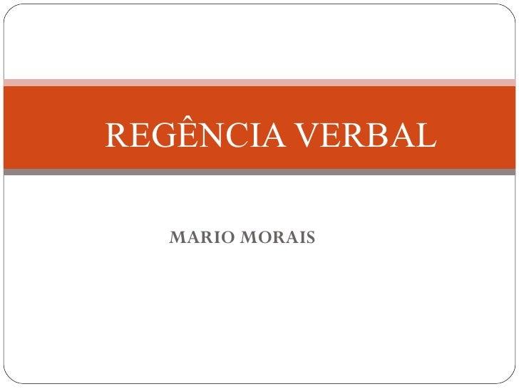 REGÊNCIA VERBAL  MARIO MORAIS