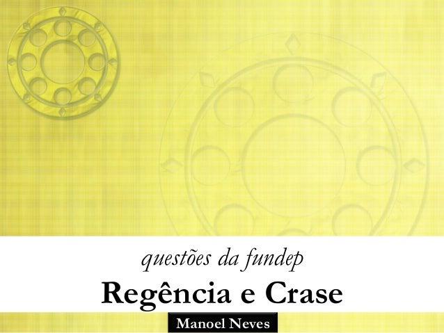 Manoel Neves questões da fundep Regência e Crase