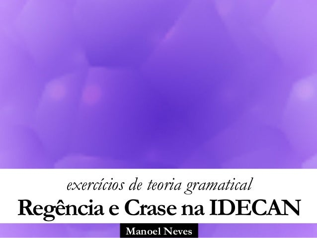 Manoel Neves exercícios de teoria gramatical Regência e Crase na IDECAN