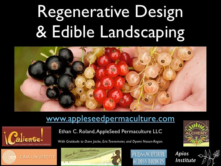 Regenerative Design & Edible Landscaping     www.appleseedpermaculture.com    Ethan C. Roland, AppleSeed Permaculture LLC ...