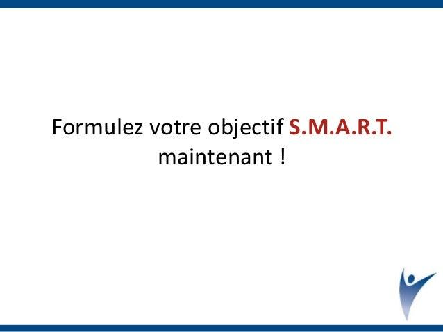 Formulez votre objectif S.M.A.R.T. maintenant !