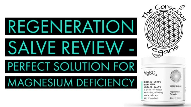 Regeneration salve review   perfect for magnesium deficiency symptom