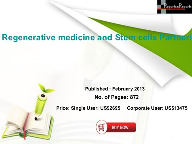 Regenerative medicine and Stem cells Partnerin                        Published : February 2013                           ...