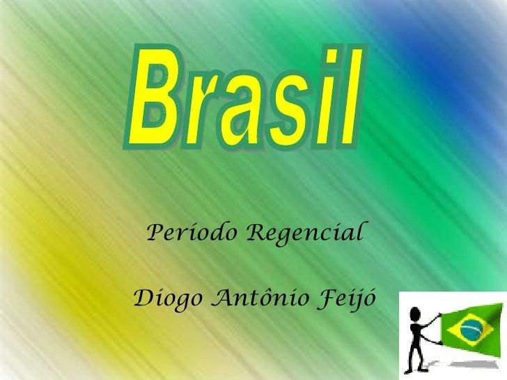 Período RegencialDiogo Antônio Feijó