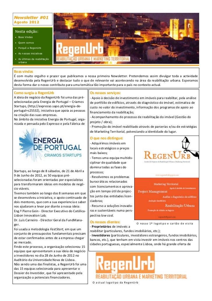 Newsletter #01Agosto 2012Nesta edição: Boas Vindas Quem somos Porquê a RegenUrb As nossas iniciativas As últimas da r...