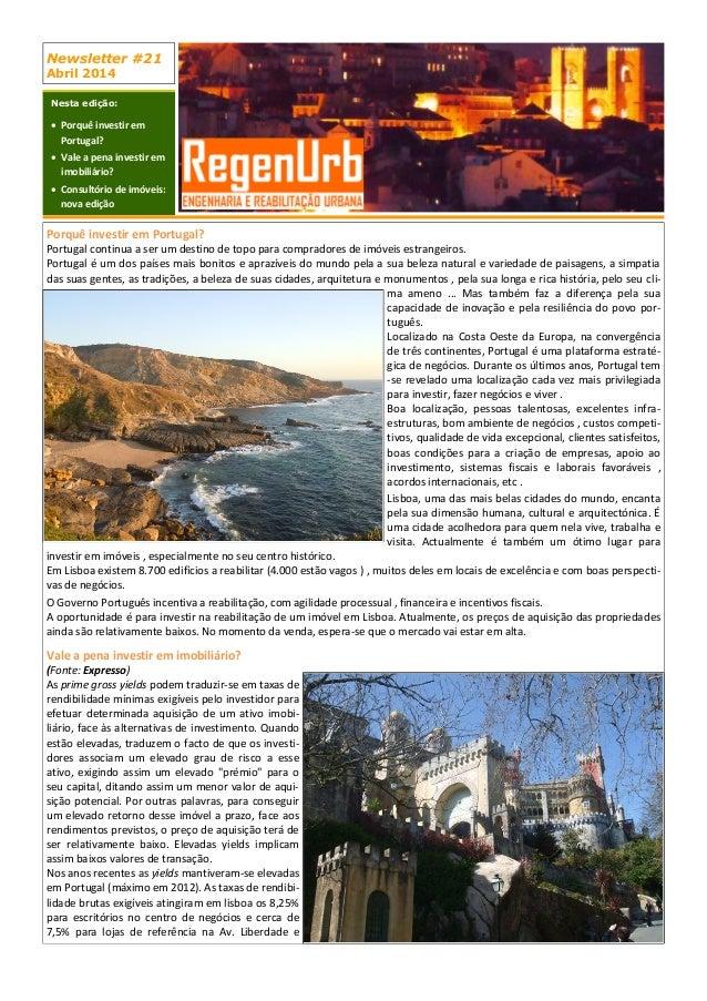 Newsletter #21 Abril 2014 Nesta edição:  Porquê investir em Portugal?  Vale a pena investir em imobiliário?  Consultóri...