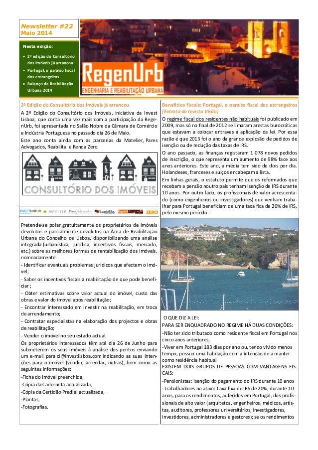 Newsletter #22 Maio 2014 Nesta edição:  2ª edição do Consultório dos Imóveis já arrancou  Portugal, o paraíso fiscal dos...
